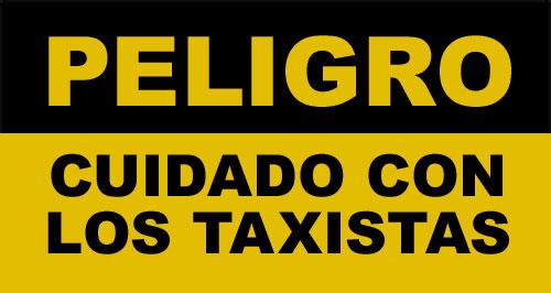 taxistas, cuidado